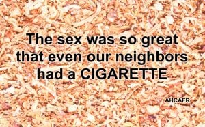 quote the sex was so great that even our neighbors had a cigarette
