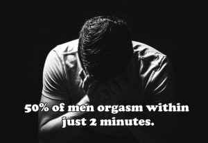 50% of men orgasm within just 2 minutes